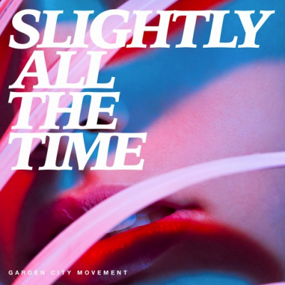 Slightly All The Time (Single)